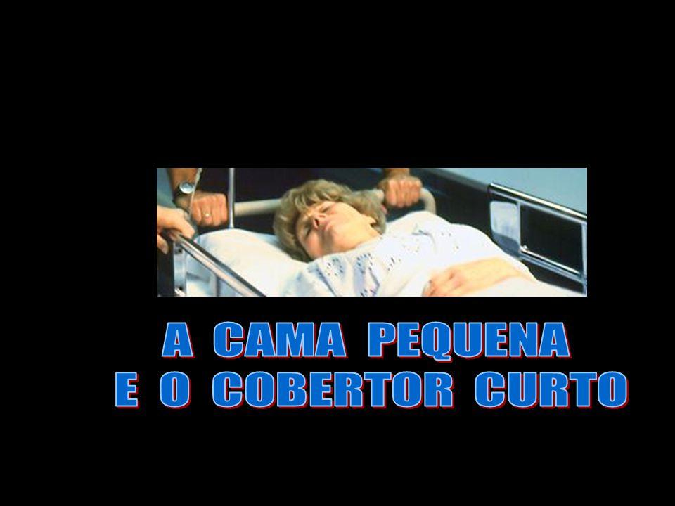 A CAMA PEQUENA E O COBERTOR CURTO