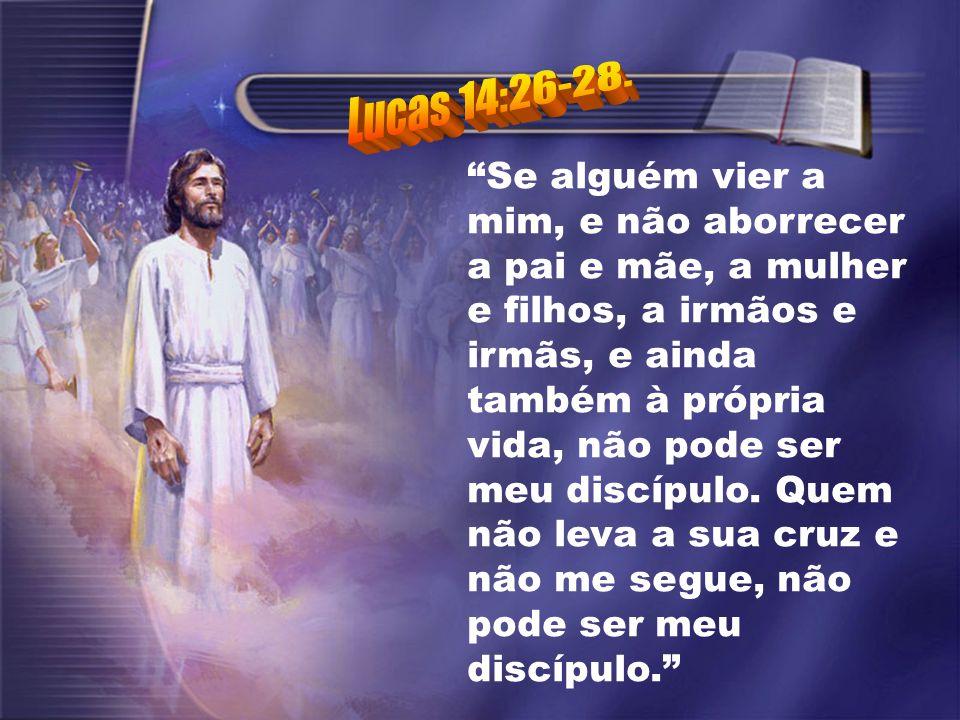 Lucas 14:26-28.