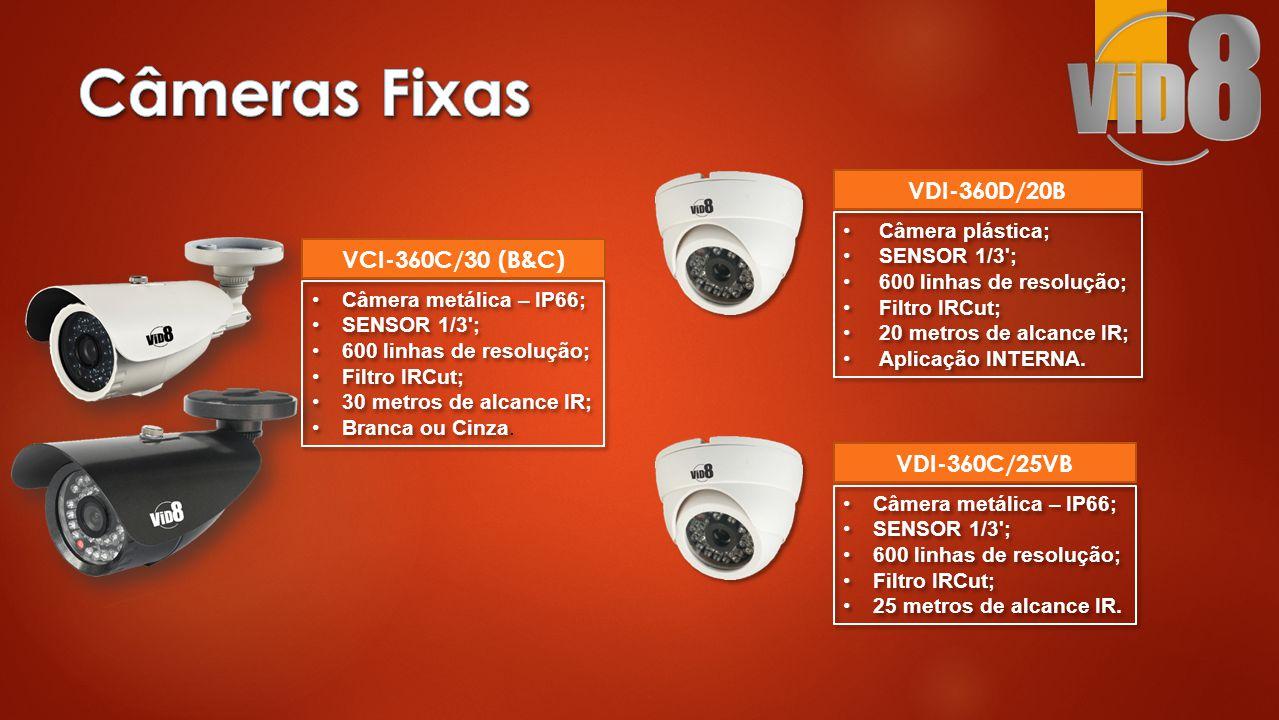 Câmeras Fixas VDI-360D/20B VCI-360C/30 (B&C) VDI-360C/25VB