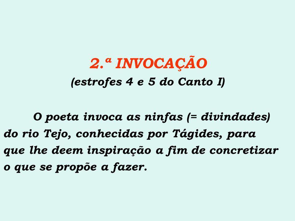 2.ª INVOCAÇÃO O poeta invoca as ninfas (= divindades)