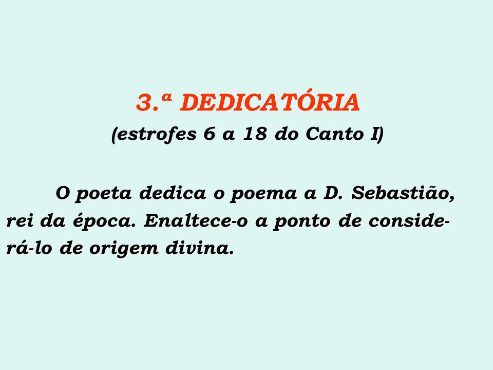 3.ª DEDICATÓRIA (estrofes 6 a 18 do Canto I)