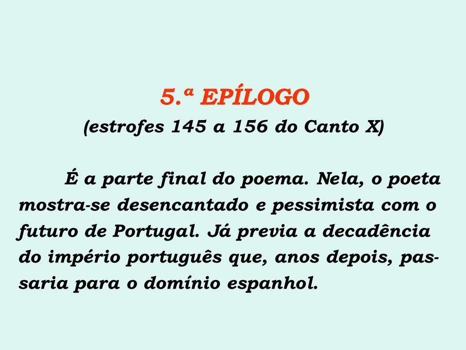 5.ª EPÍLOGO (estrofes 145 a 156 do Canto X)