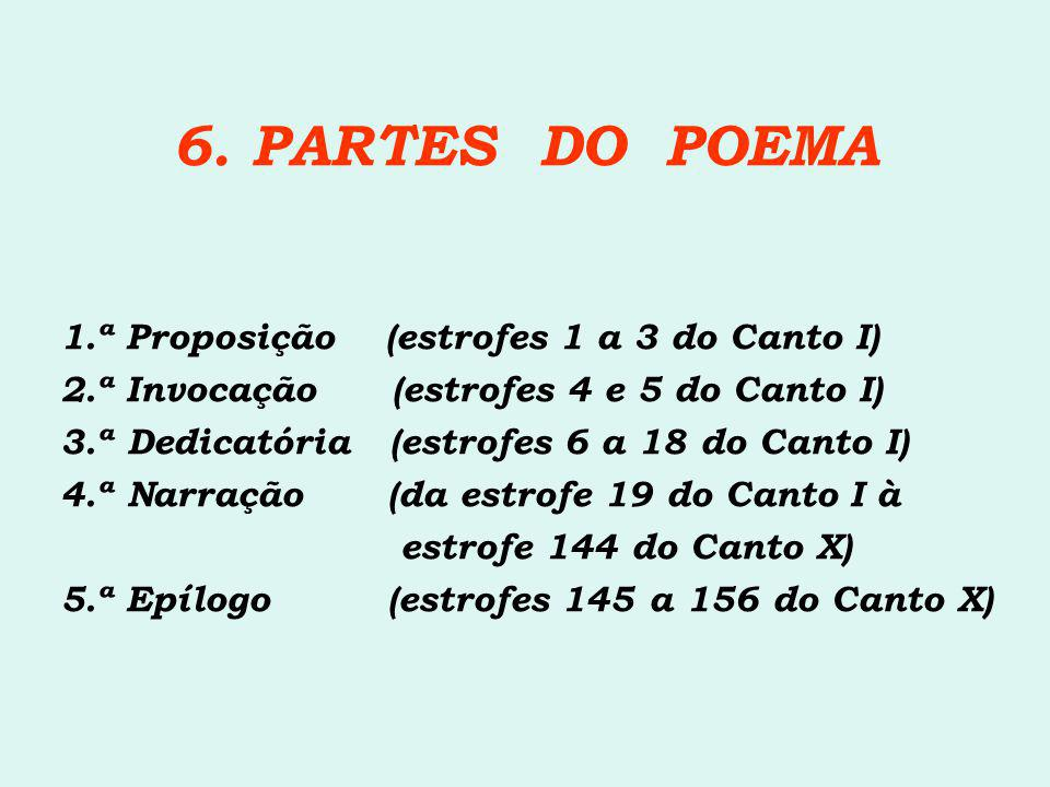6. PARTES DO POEMA 1.ª Proposição (estrofes 1 a 3 do Canto I)