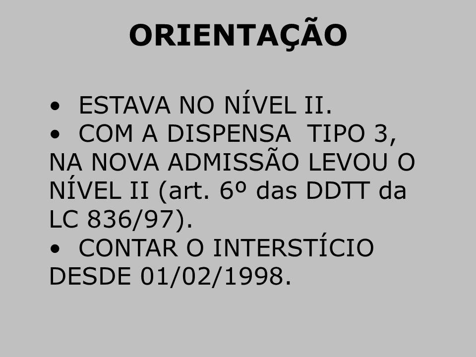ORIENTAÇÃO ESTAVA NO NÍVEL II.