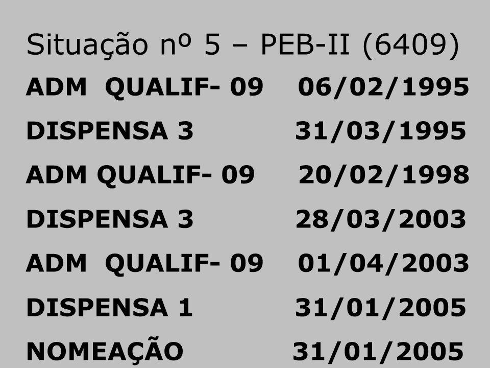 Situação nº 5 – PEB-II (6409) ADM QUALIF- 09 06/02/1995