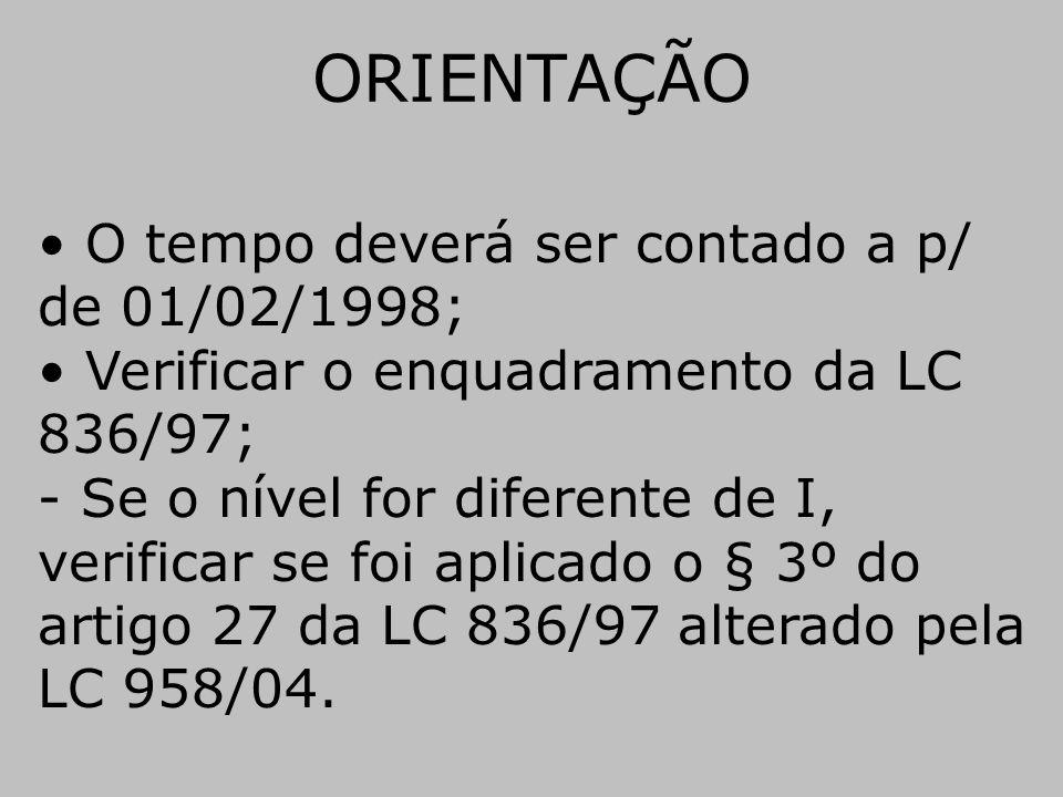 ORIENTAÇÃO O tempo deverá ser contado a p/ de 01/02/1998;