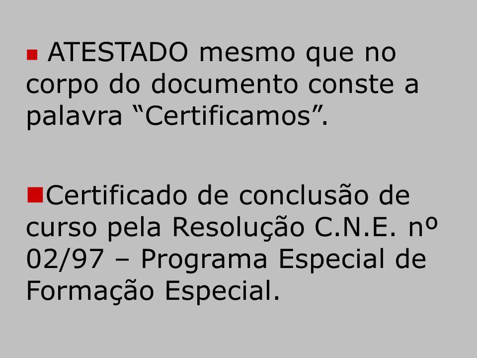 ATESTADO mesmo que no corpo do documento conste a palavra Certificamos .