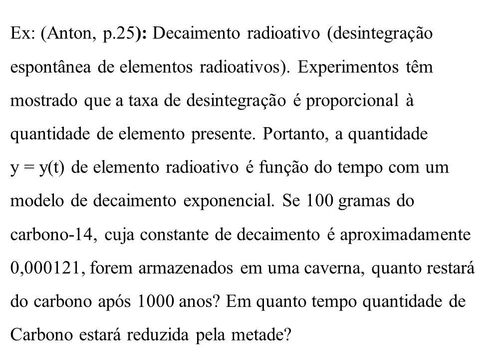 Ex: (Anton, p.25): Decaimento radioativo (desintegração