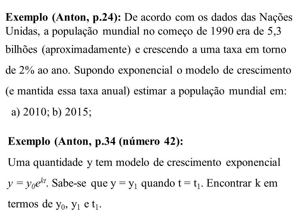 Exemplo (Anton, p.24): De acordo com os dados das Nações