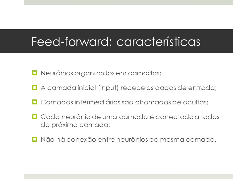 Feed-forward: características