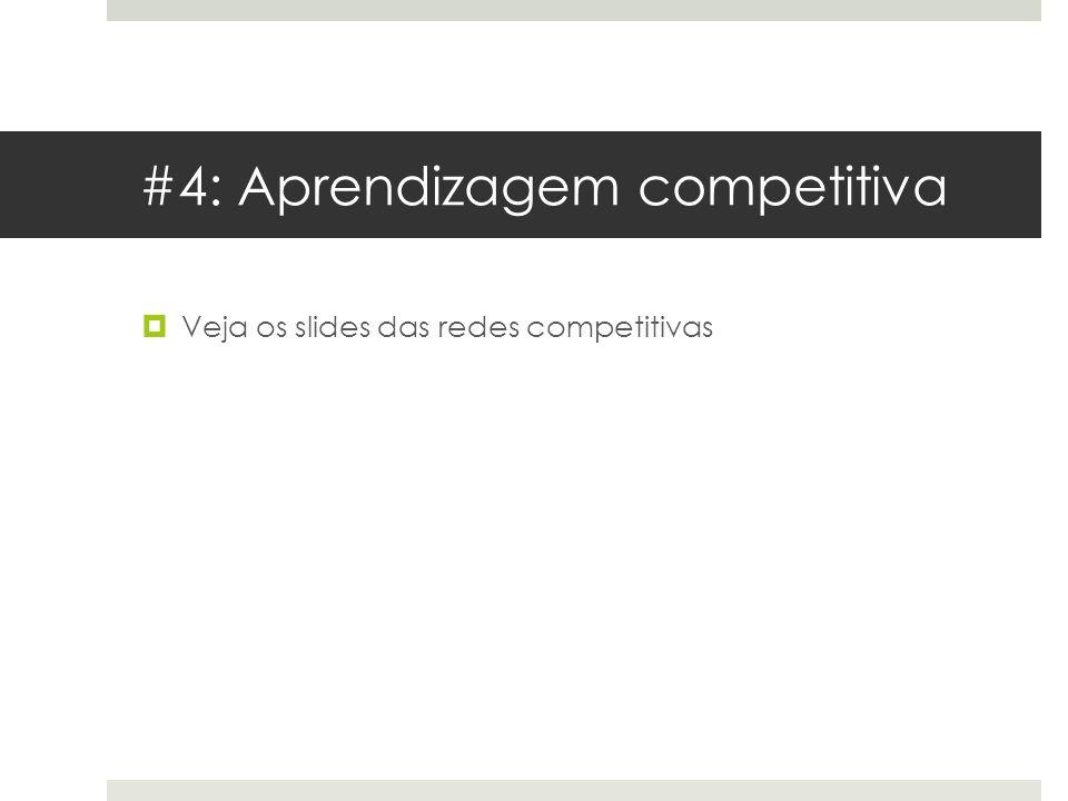 #4: Aprendizagem competitiva