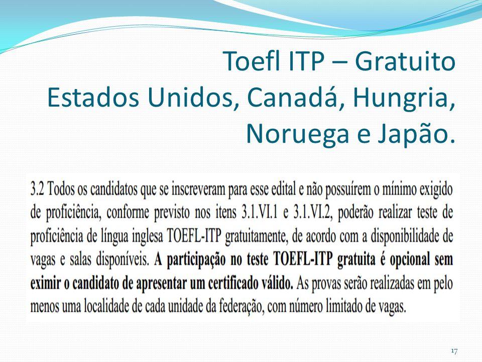Toefl ITP – Gratuito Estados Unidos, Canadá, Hungria, Noruega e Japão.