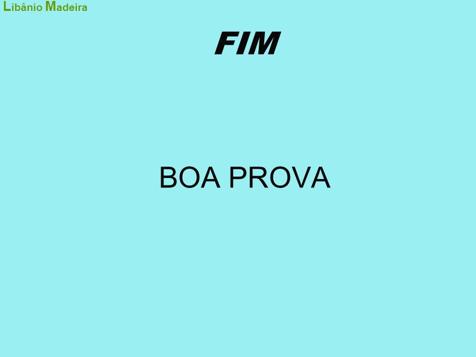 Libânio Madeira FIM BOA PROVA