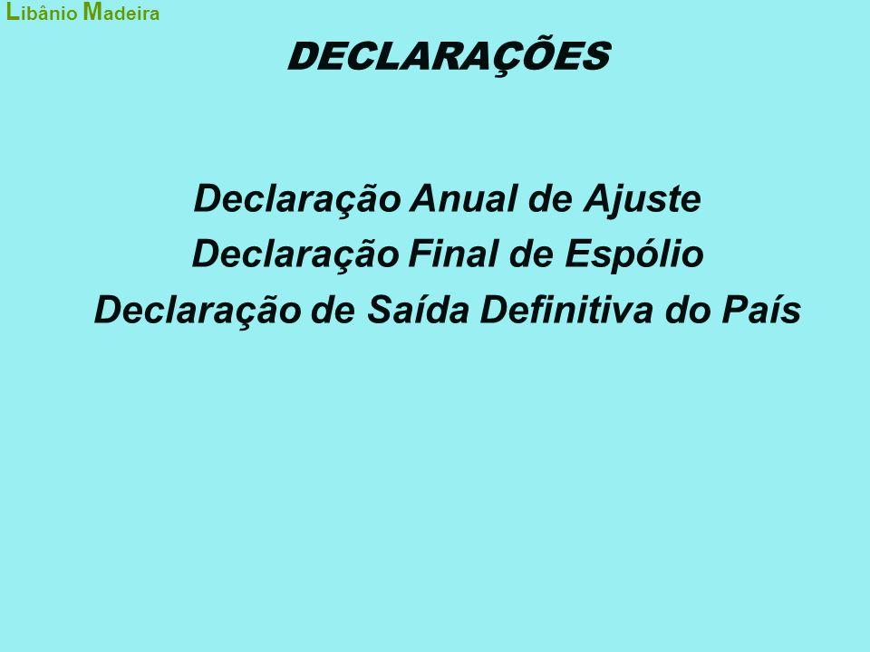 Declaração Anual de Ajuste Declaração Final de Espólio
