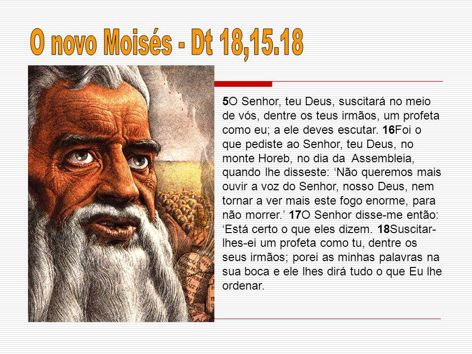 O novo Moisés - Dt 18,15.18