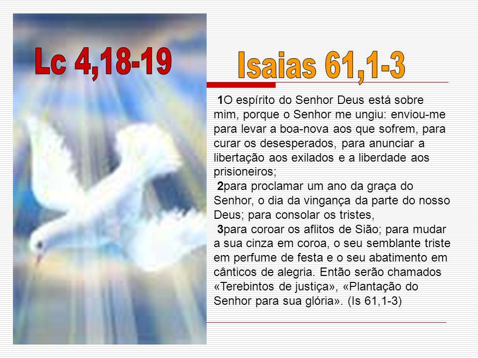 Lc 4,18-19 Isaias 61,1-3.