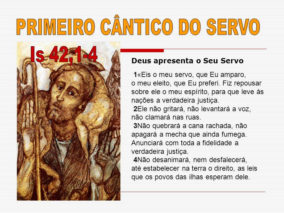 PRIMEIRO CÂNTICO DO SERVO