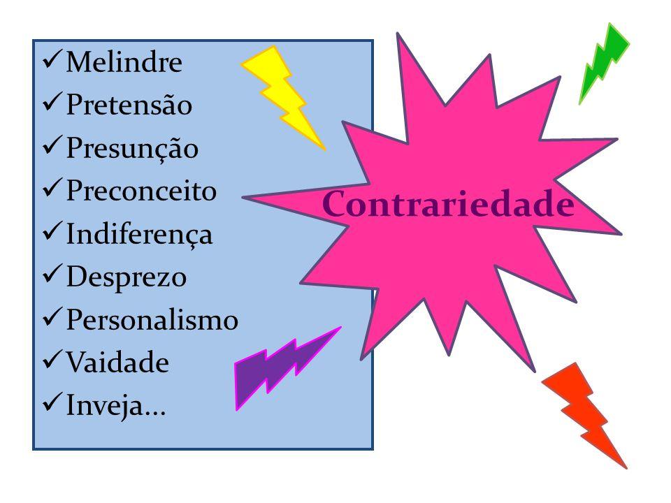Contrariedade Melindre Pretensão Presunção Preconceito Indiferença