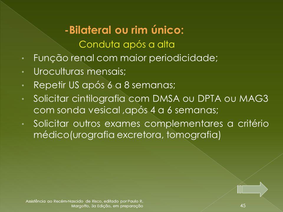 -Bilateral ou rim único: