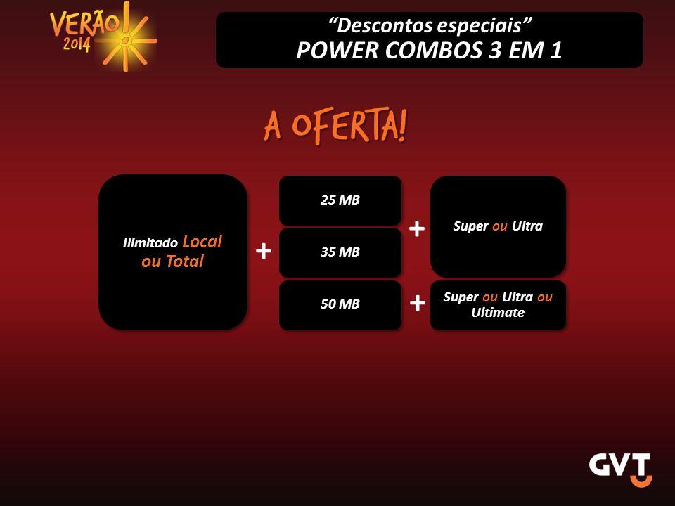 + + + POWER COMBOS 3 EM 1 Descontos especiais 25 MB Super ou Ultra