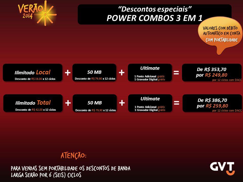 + + = + + = POWER COMBOS 3 EM 1 Descontos especiais Ultimate