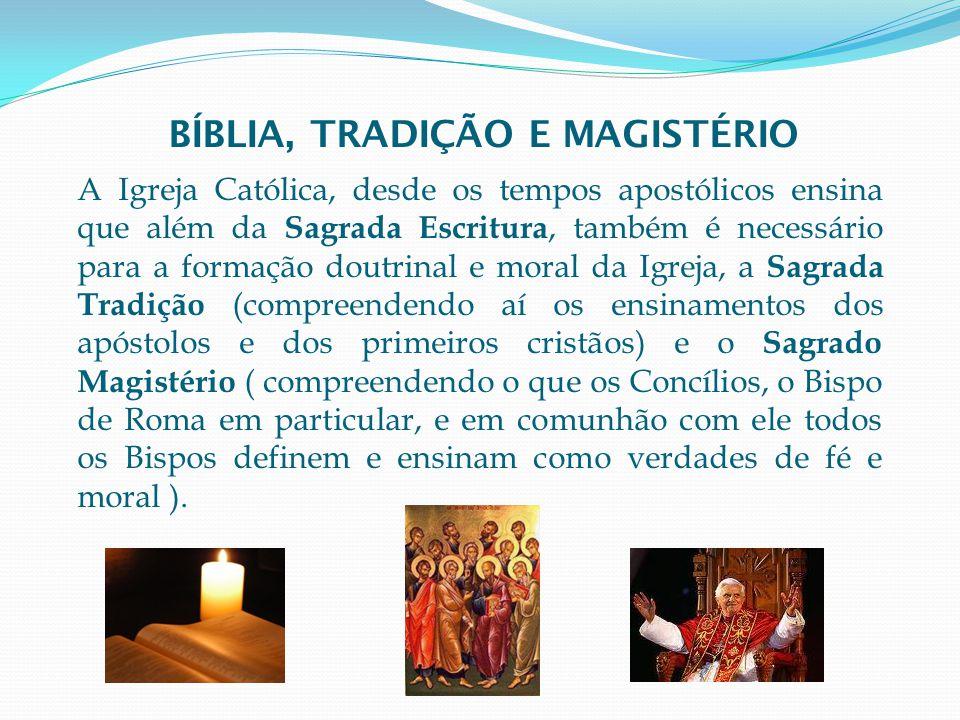 BÍBLIA, TRADIÇÃO E MAGISTÉRIO