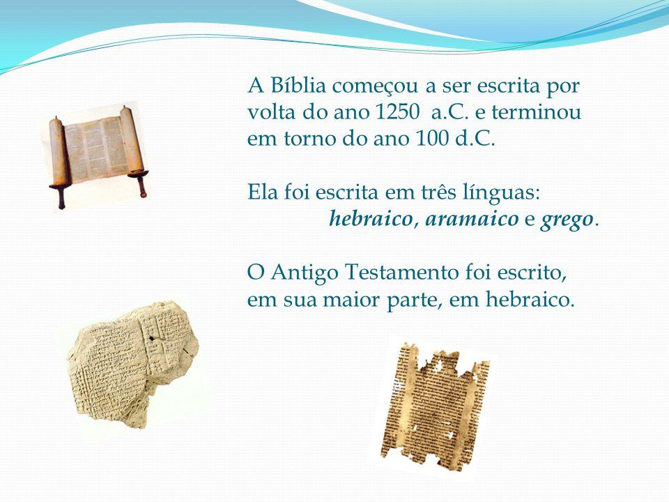A Bíblia começou a ser escrita por volta do ano 1250 a. C