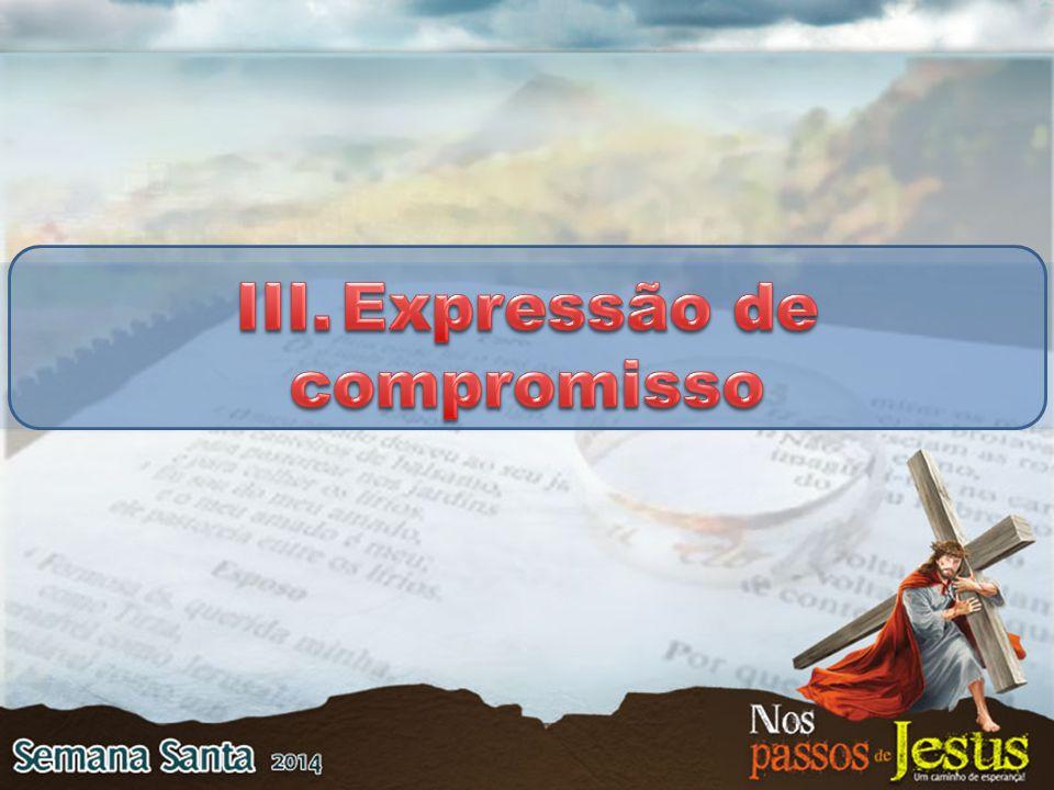 III. Expressão de compromisso
