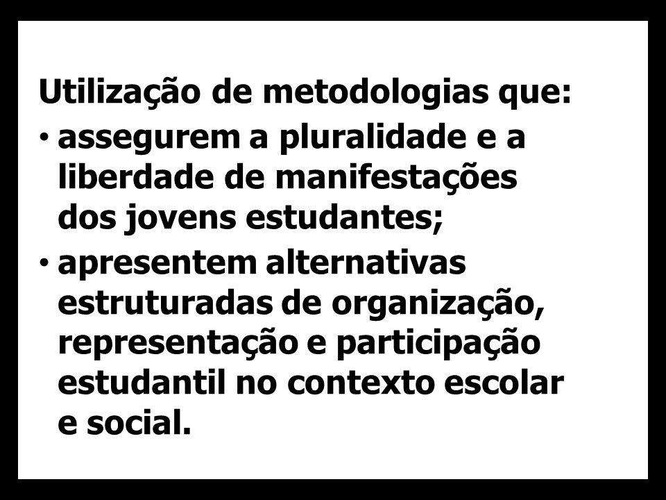 Utilização de metodologias que: