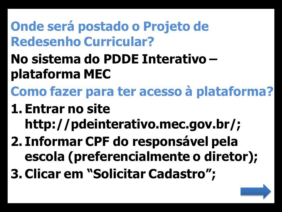 Onde será postado o Projeto de Redesenho Curricular
