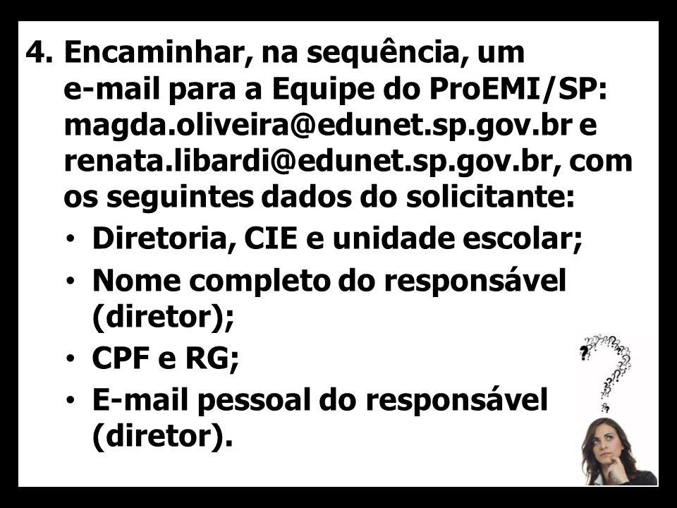 Encaminhar, na sequência, um e-mail para a Equipe do ProEMI/SP: magda