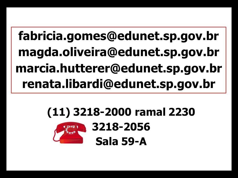 fabricia.gomes@edunet.sp.gov.br magda.oliveira@edunet.sp.gov.br