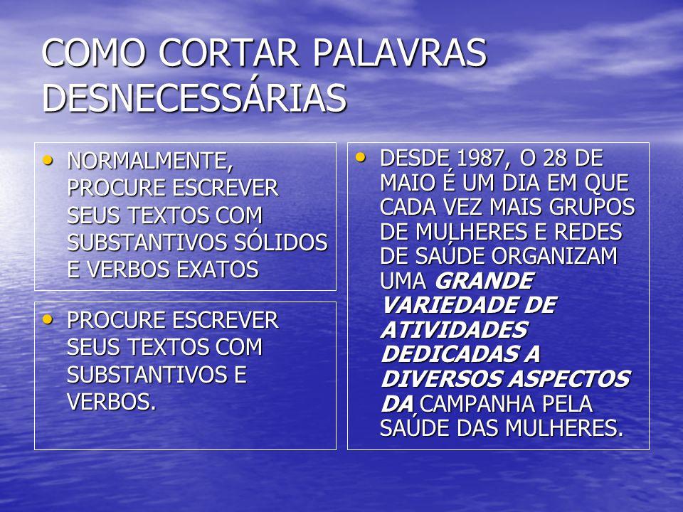 COMO CORTAR PALAVRAS DESNECESSÁRIAS