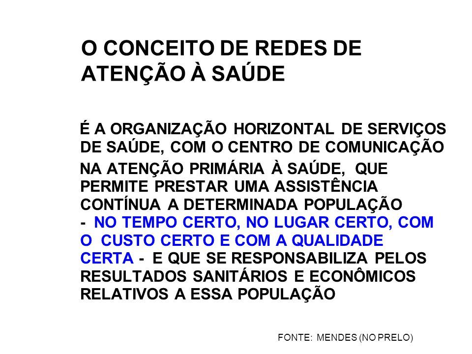 O CONCEITO DE REDES DE ATENÇÃO À SAÚDE