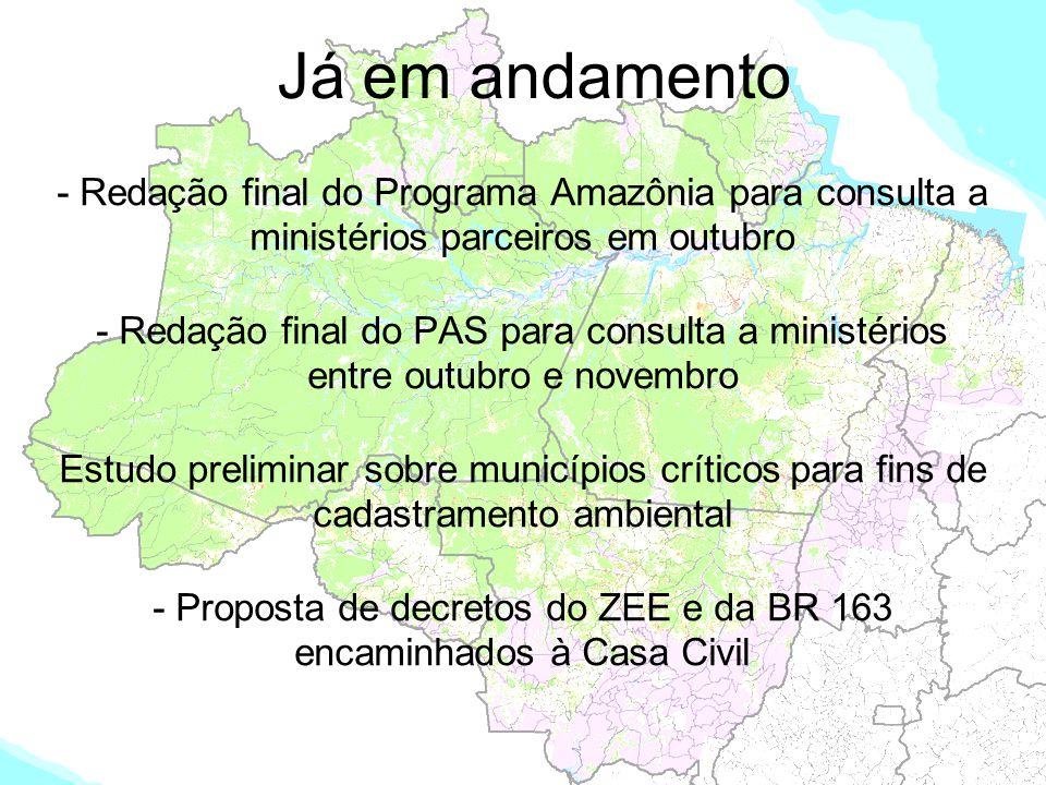 - Proposta de decretos do ZEE e da BR 163 encaminhados à Casa Civil
