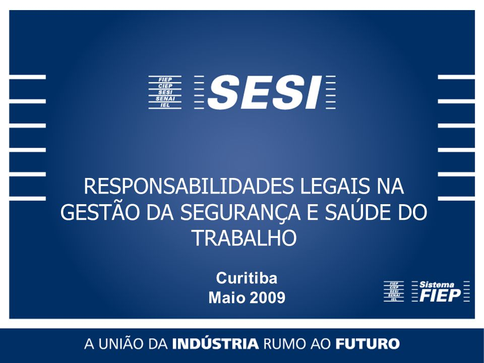 RESPONSABILIDADES LEGAIS NA GESTÃO DA SEGURANÇA E SAÚDE DO TRABALHO