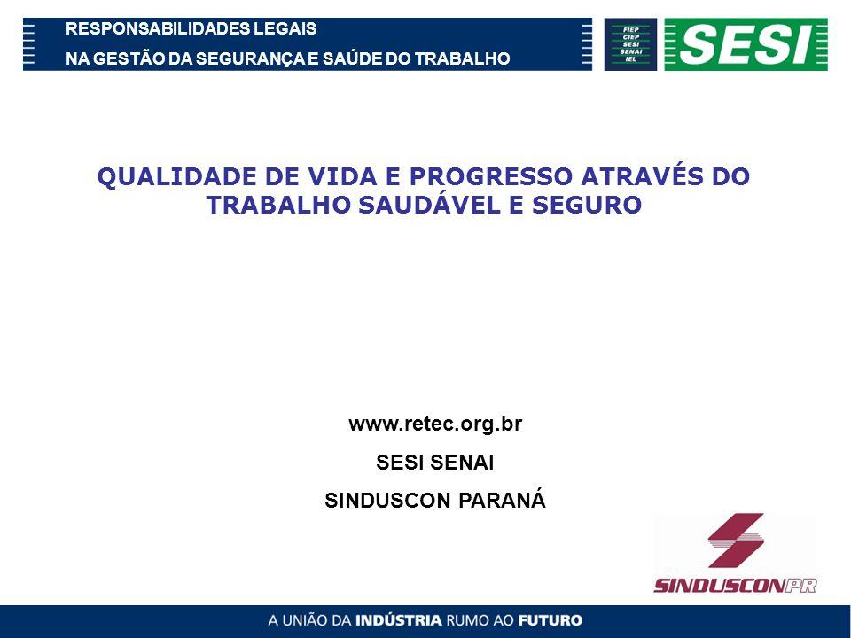 QUALIDADE DE VIDA E PROGRESSO ATRAVÉS DO TRABALHO SAUDÁVEL E SEGURO