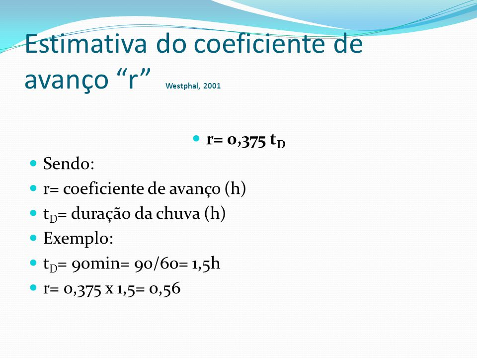 Estimativa do coeficiente de avanço r Westphal, 2001