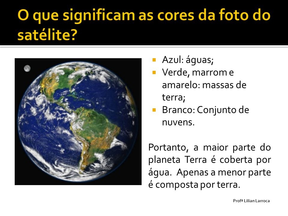 O que significam as cores da foto do satélite