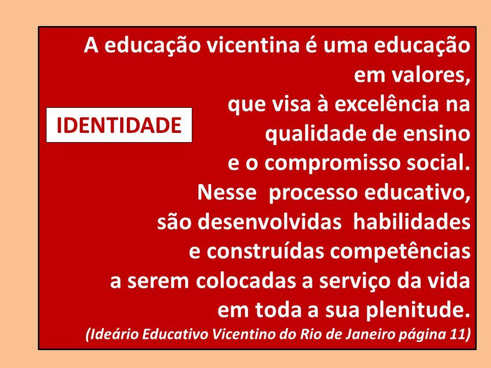 A educação vicentina é uma educação em valores,