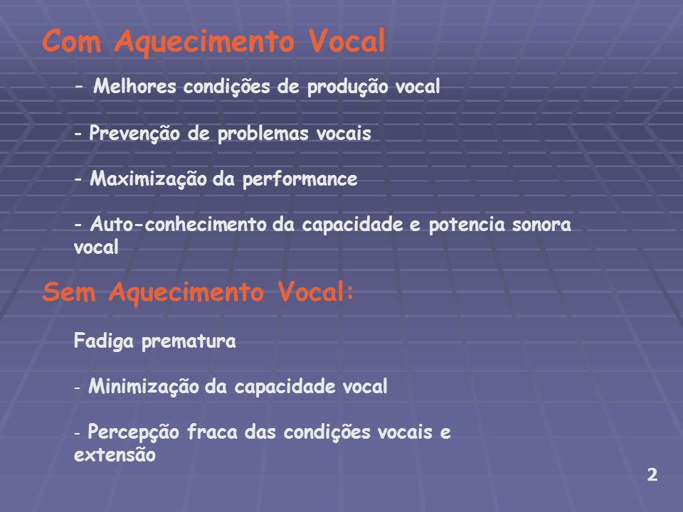 Com Aquecimento Vocal Sem Aquecimento Vocal: