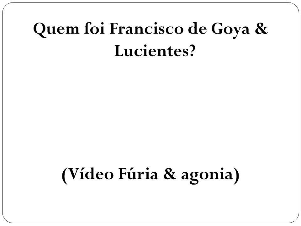 Quem foi Francisco de Goya & Lucientes
