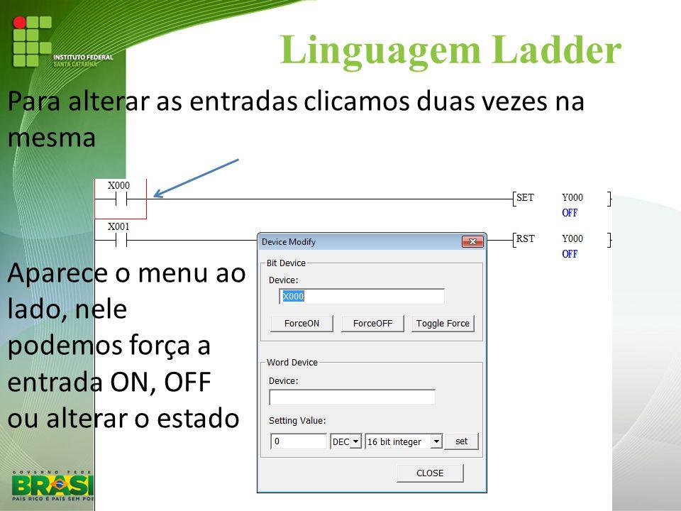 Linguagem Ladder Para alterar as entradas clicamos duas vezes na mesma