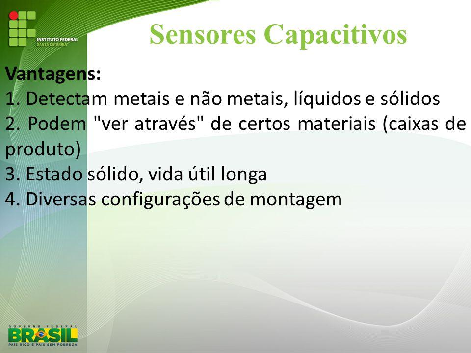 Sensores Capacitivos Vantagens: