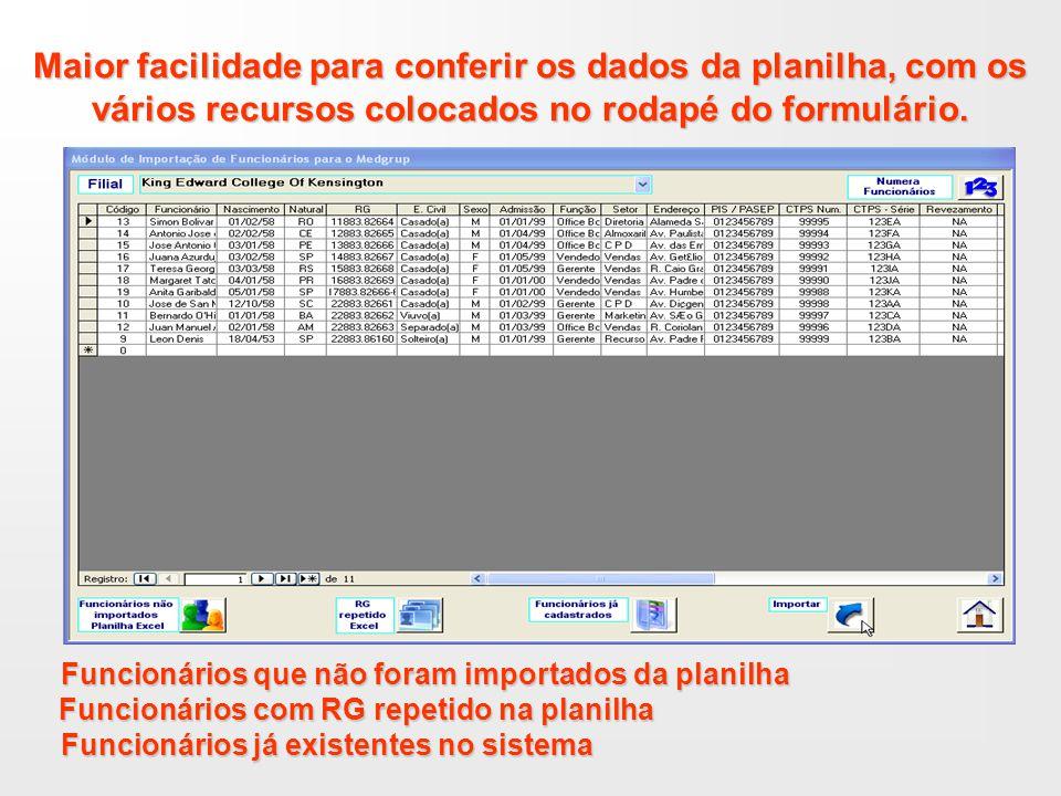 Maior facilidade para conferir os dados da planilha, com os vários recursos colocados no rodapé do formulário.