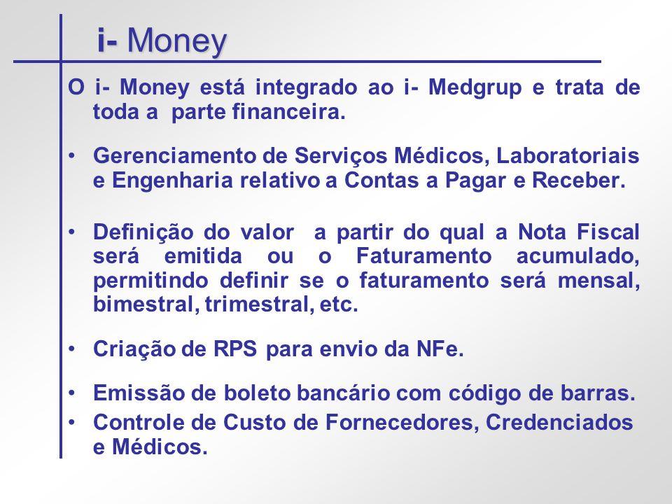 i- Money O i- Money está integrado ao i- Medgrup e trata de toda a parte financeira.
