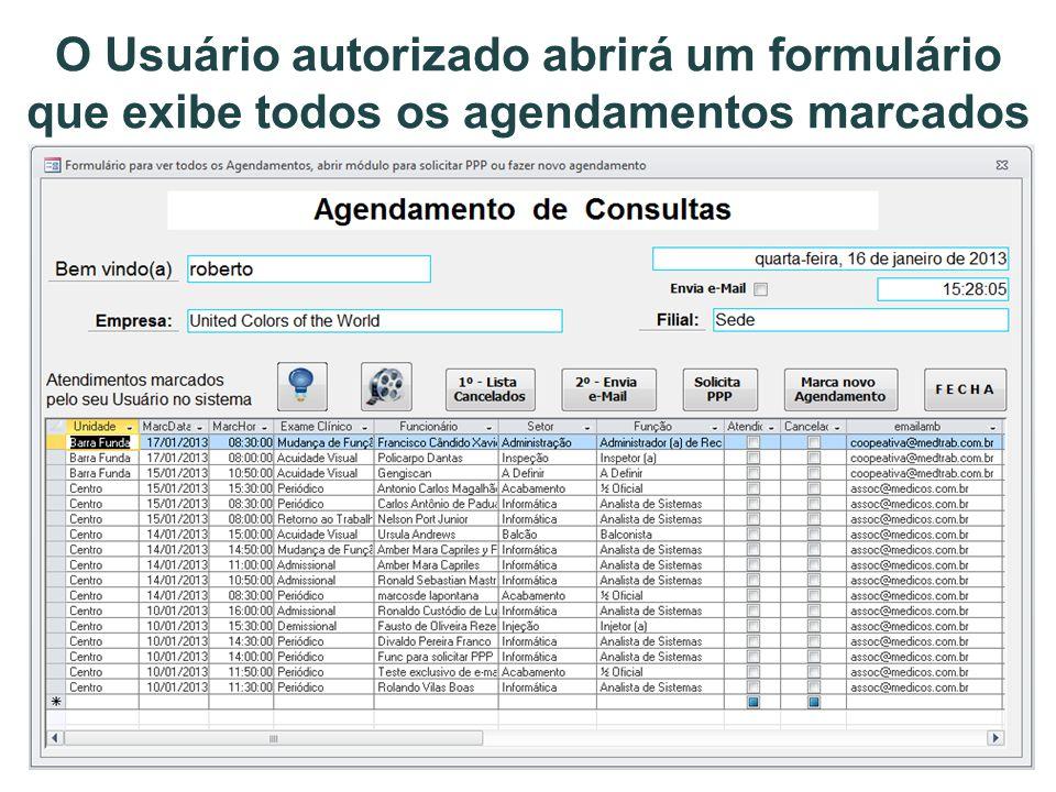 O Usuário autorizado abrirá um formulário que exibe todos os agendamentos marcados