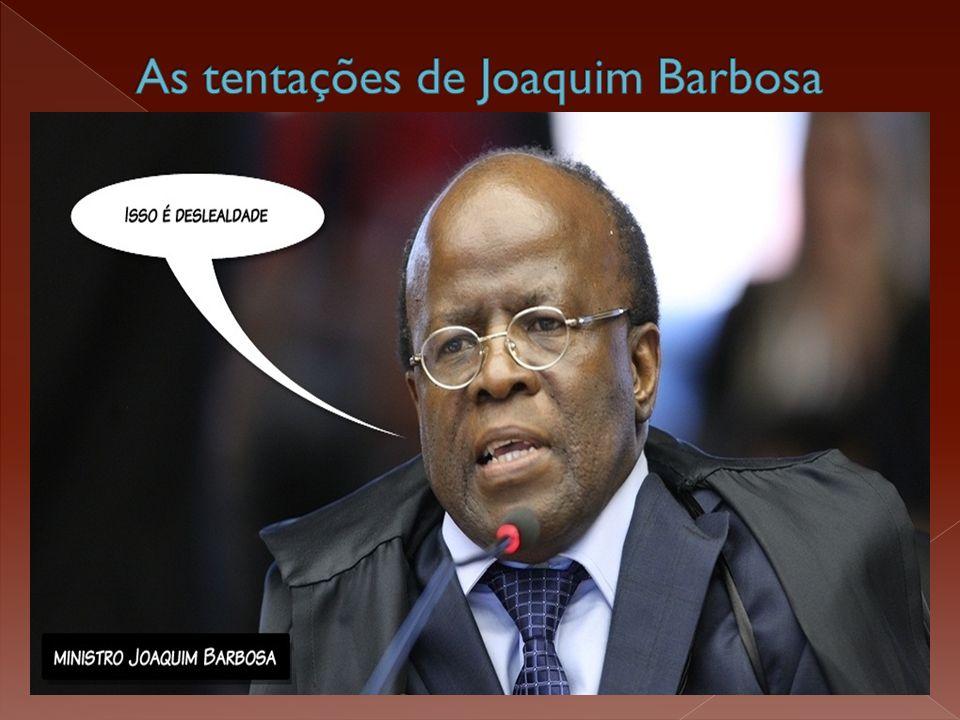 As tentações de Joaquim Barbosa