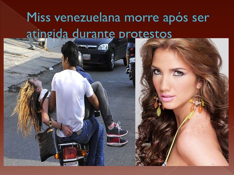 Miss venezuelana morre após ser atingida durante protestos