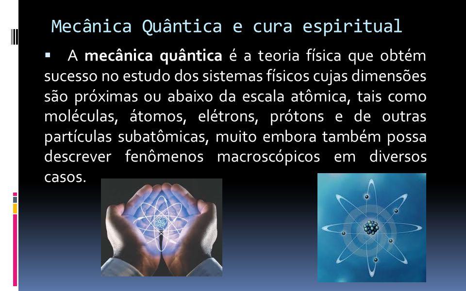 Mecânica Quântica e cura espiritual